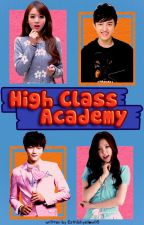 High Class Academy BOOK 1 by Esthishyellow05