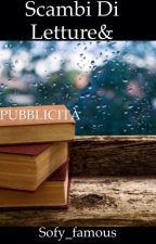 """""""SCAMBI di lettura&PUBBLICITÀ...""""  by Sofy_famous"""