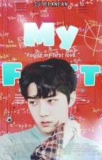 My First || Sehun - EXO by SalsaKpop