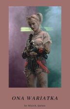 Ona Wariatka • Joker x Harley Quinn by Misiek_Quinn