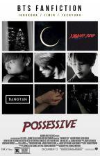 Possessive 》 Jikook/Vmin (atualizações lentas) by gabrwuonf