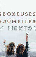 I. 2 Boxeuses.2 Jumelles.Un Mektoub  by 2rkysss