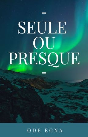 Seule ou presque by Ode-Egna