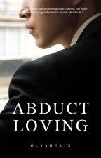 Abduct Loving by Glysherin