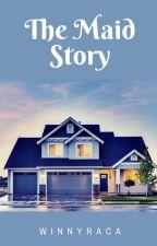 The Maid Story by Winnyraca