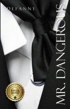 Mr. Dangerous(PROSES PENERBITAN) by Defanny18