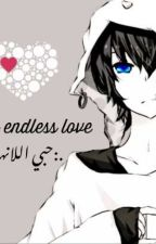 my endless love  by lonelysadheart