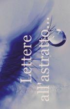 Lettere all'astratto... by LorenzoIsmaeleGaetan