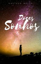 Doces Sonhos(Romance Gay) #Wattys2017 by Gustavomello99