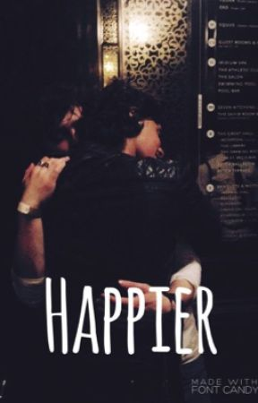Happier (Bronnor) by SnazzyBronnor