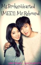 Ms.Brokenhearted Meets Mr.Rebound❤[COMPLETED]❤ by anickapots