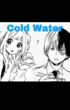 Cold Water (Todoroki Shoto x Oc Fanfic) by Jaegerseyes