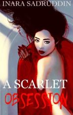 A Scarlet Obsession - ON HOLD by Inara_Sadruddin