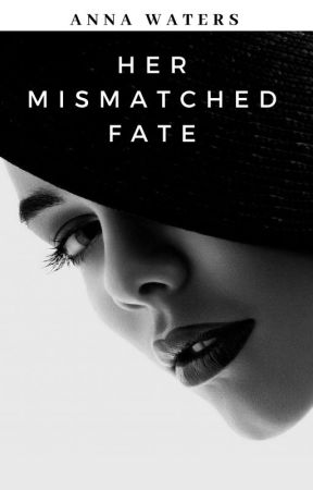 Her Mismatched Fate (Book #1 In The Fate Series) by WatersAnna