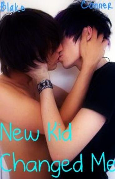 New Kid Changed Me. (BoyxBoy) *Completed.