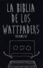 La Biblia De Los Wattpaders [Tips para escritores] by FuckingFat