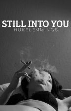 Still Into You by hukelemmings