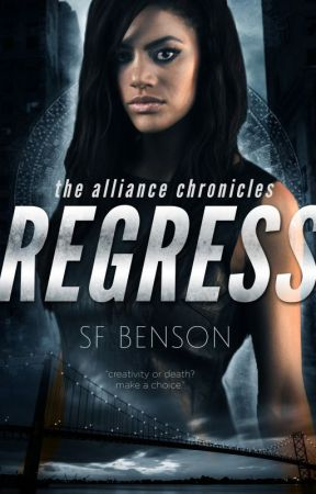 Regress: the Alliance Chronicles, Book One by SFBenson