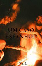Um Caso Espanhol. by euesse