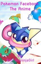 Pokemon Facebook: The Anime by Ash-GreninjaGirl