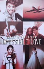 Impossible love (COMPLETA) #PMB2017 by thanksamc_