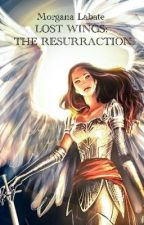 LOST WINGS: THE RESURRACTION by MorganaLabate