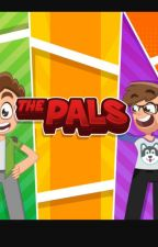 The Pals x Reader by HrtDrtBeats