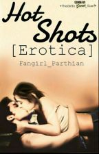 Hot Shots (Erotica) by Fangirl_Parthian