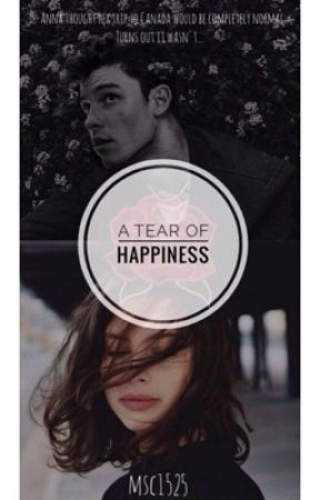 A Tear Of Happiness ( Shawn Mendes fanfic) by msc1525