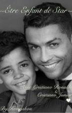 ~Être Enfant de Star~ • Avec Cristiano Ronaldo. by Hamyshou