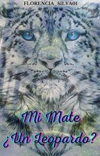 Mi Mate ¿Un Leopardo? by Florciiitha130