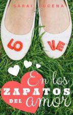 En los zapatos del amor. by Sarah_l96