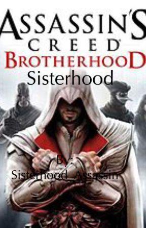 Assassin's Creed Brotherhood: Sisterhood by Dolphinlover619
