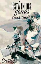 Está en los genes (Yaoi/Riren) by _tragalibros_