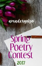[CLOSED] Spring Poetry Contest (2017) - AmaderGolpo by amadergolpo