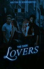 Dark Lovers - A Harry Styles / Niall Horan Fanfiction.  by Bombaybesties