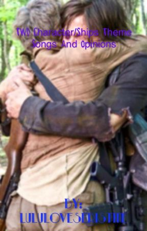 TWD Character/Ships Theme Songs and Opinions by dead-as-disco