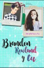 Brandon Rowland y tu  by NatyMartinez926