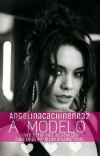 A Modelo - Livro 2/ Triologia Da Sedução by AngelinaCachinene32