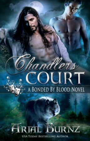 Chandler's Court (A Bonded By Blood Novel) by ArialBurnz