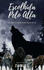 Escolhida Pelo Alfa by chrissilva27
