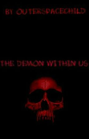 The Demon Within Us by OuterSpaceChild
