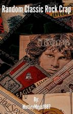 Random Classic Rock Crap by MotleyMess1987