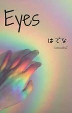 Eyes by -psxchxrxinbxw