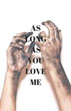 As long as you love me; Winn Schott by hannah_lucyb