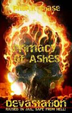 Devastation  - Tome 2 Two Of The Primacy Of Ashes by PhilKChase