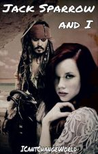 Jack Sparrow and I by ICantChangeWorld