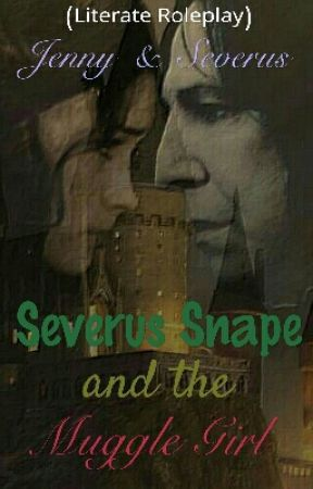 Severus Snape and the muggle girl by AannaCarwyn