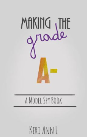Making the Grade (The Model Spy #2) by KeriAnnL