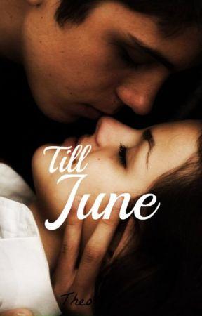 Till June by awritersprologue